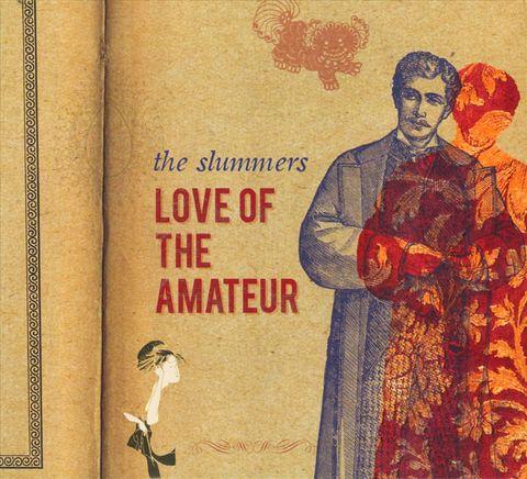 The Slummers - Love of the Amateur