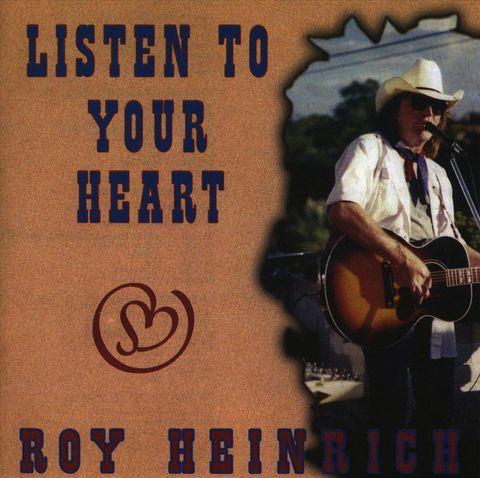 Roy Heinrich - Listen to Your Heart
