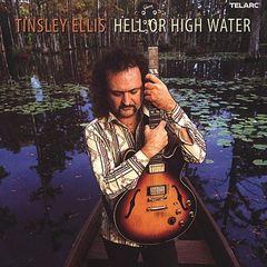 Tinsley Ellis - Hell or High Water