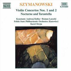 Konstanty Kulka - Karol Szymanowski: Violin Concertos Nos. 1 and 2; Nocturne; Tarantelle