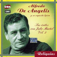 Alfredo de Angelis - Sus Exitos Con Julio Martel, Vol. 2