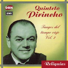 Quinteto Pirincho - Tangos del Tiempo Viejo, Vol. 2