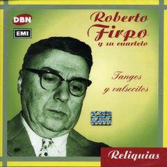 Roberto Firpo - Tangos y Valsecitos
