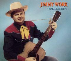 Jimmy Work - Making Believe