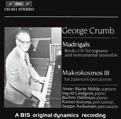 Crumb, George - George Crumb: Madrigals; Makrokosmos III
