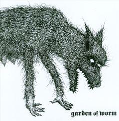 Garden of Worm - Garden of Worm