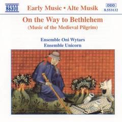 Ensemble Unicorn - On the Way to Bethlehem (Music of the Medieval Pilgrim)