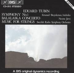 Neeme Järvi - Eduard Tubin: Symphony No. 1; Balalaika Concerto; Music for Strings