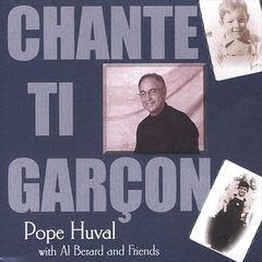 Pope Huval - Chante Ti Garcon