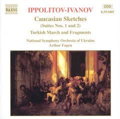 Arthur Fagen - Ippolitov-Ivanov: Caucasian Sketches; Turkish March and Fragments