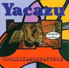 Yacazu - Coollikamoddafokka