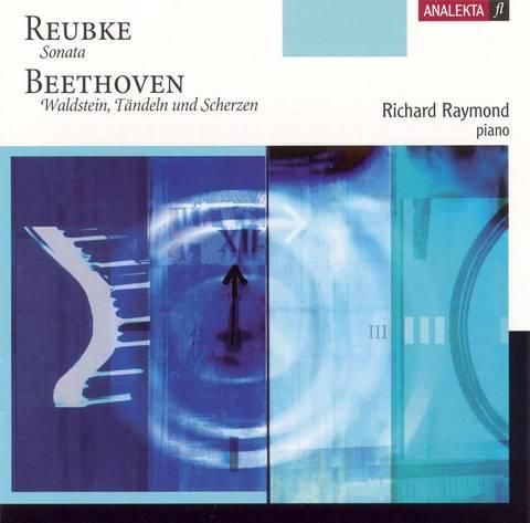 Richard Raymond - Reubke: Sonata; Beethoven: Waldstein, Tändeln und Scherzen