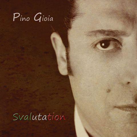 Pino Gioia - Svalutation