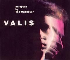 Tod Machover - Valis: An Opera by Tod Machover