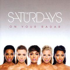 The Saturdays - On Your Radar