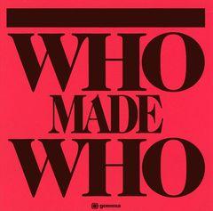 WhoMadeWho - WhoMadeWho