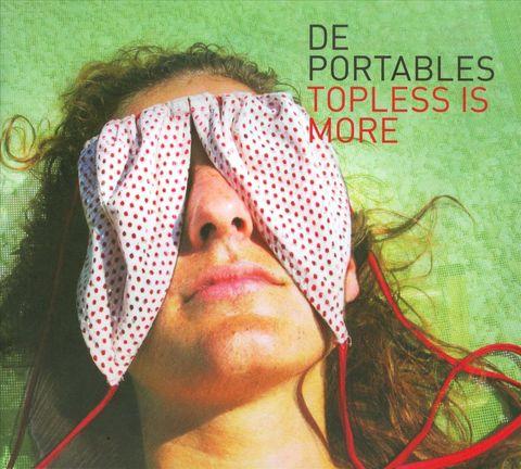 De Portables - Topless Is More