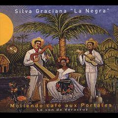 La Negra Graciana - Moliendo Café Aux Portales