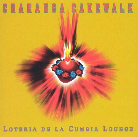 Charanga Cakewalk - Loteria de la Cumbia Lounge