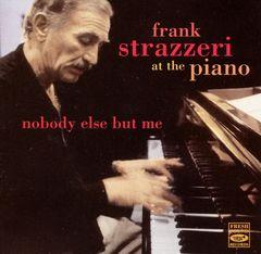 Frank Strazzeri - Nobody Else But Me