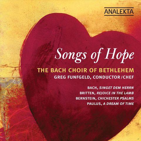 Bethlehem Bach Choir - Songs of Hope