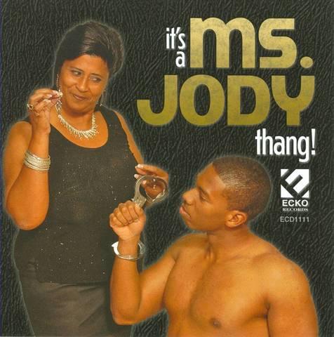 Ms. Jody - It's a Ms. Jody Thang
