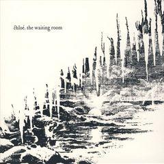 Chloé - The Waiting Room