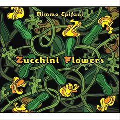 Mimmo Epifani - Zucchini Flowers