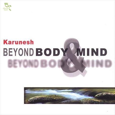 Karunesh - Beyond Body & Mind