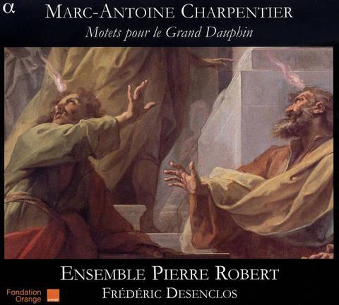 Frederic Desenclos - Marc-Antoine Charpentier: Motets pour le Grand Dauphin