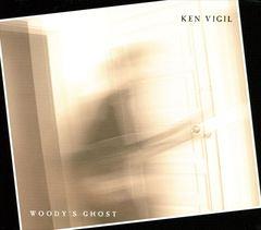 Ken Vigil - Woody's Ghost