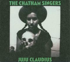 The Chatham Singers - Ju Ju Claudius