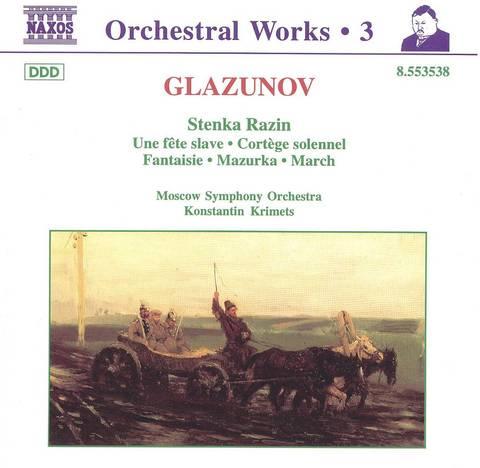 Konstantin Krimets - Glazunov: Stenka Razin; Une fête slave; Cortège solonnel; Fantaisie; Mazurka; March