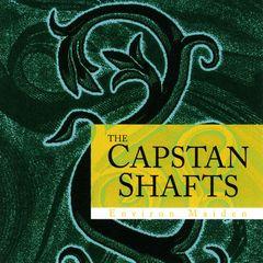 The Capstan Shafts - Environ Maiden