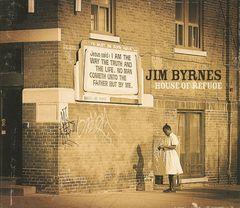 Jim Byrnes - House of Refuge