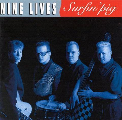 Nine Lives - Surfin' Pig