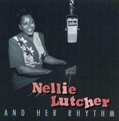 Nellie Lutcher - Nellie Lutcher & Her Rhythm