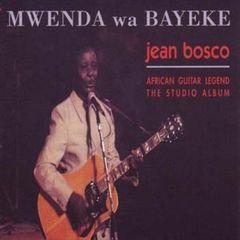 Jean Bosco Mwenda - Mwenda Wa Bayeke