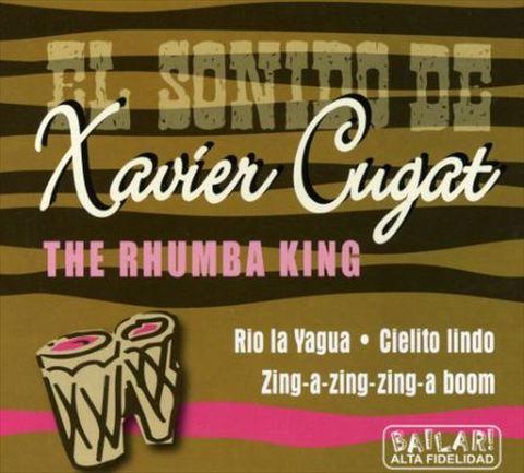 Xavier Cugat - The Rhumba King