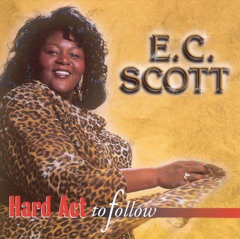 E.C. Scott - Hard Act to Follow