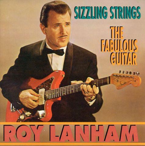 Roy Lanham - Sizzling Strings/The Fabulous Guitar