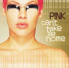 P!nk - Can't Take Me Home
