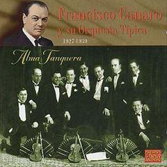 Francisco Canaro - Y Su Orquesta Tipica 1927-1939