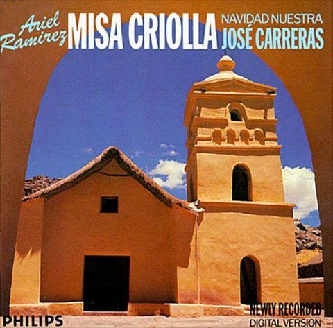 José Carreras - Ariel Ramirez: Misa Criolla; Navidad en Verano; Navidad Nuestra