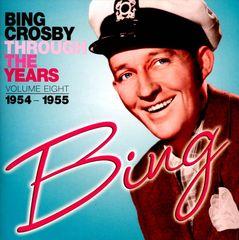 Bing Crosby - Through the Years, Vol. 8: 1954-1955