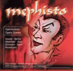 Franz Hawlata - Mephisto: Opera Scenes