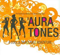 The Auratones - Cool & Danceable Adventure