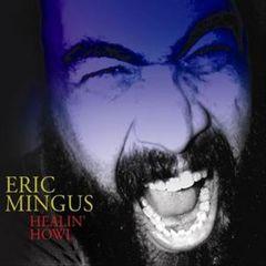 Eric Mingus - Healin' Howl