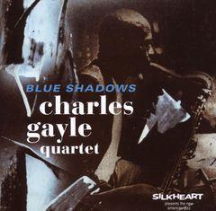 Charles Gayle - Blue Shadows
