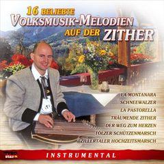 Various Artists - 16 Beliebte Volksmusik Melodien auf der Zither